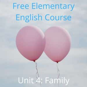Elementary English Course - Unit 4 - Family