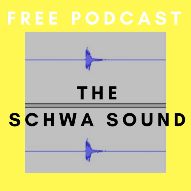 NEW Podcast! The Schwa Sound