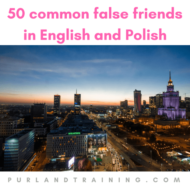 50 common false friends in English and Polish