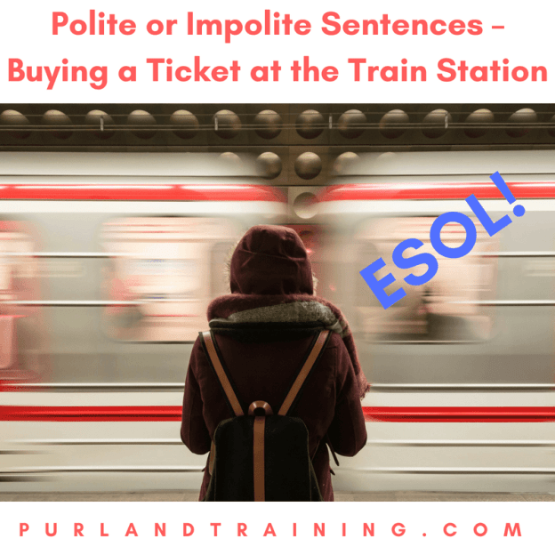Polite or Impolite Sentences – Buying a Ticket at the Train Station
