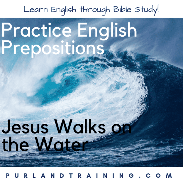 Practice English Prepositions: Jesus Walks on the Water