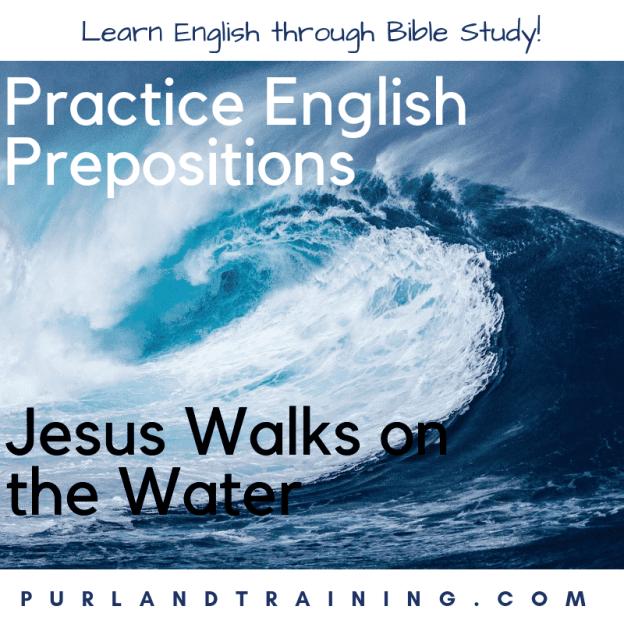Practice English Prepositions: Jesus Walks on the Water