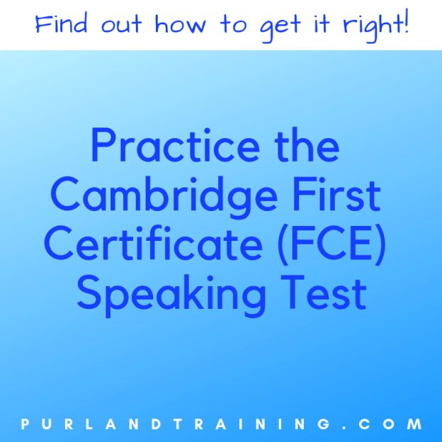 Practice the Cambridge First Certificate (FCE) Speaking Test
