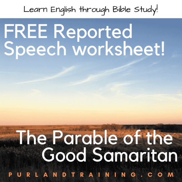 Practice Reported Speech with the Parable of the Good Samaritan