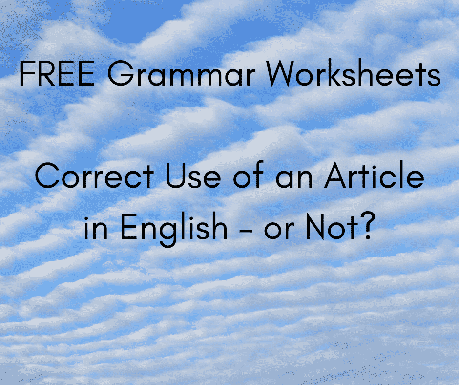 FREE Grammar Worksheets – Correct Use Of An Article In English – Or  Not?Learn English For Free!PurlandTraining.com