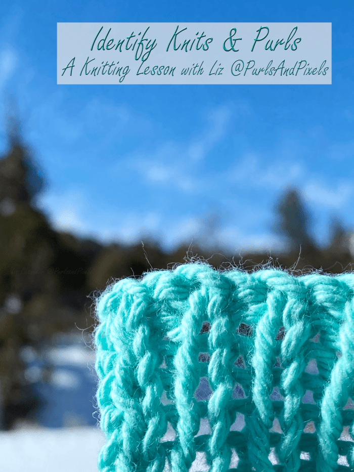 Knit vs purl - learn to tell the difference between knit and purl stitches - knitting lesson from Liz Chandler @PurlsAndPixels.