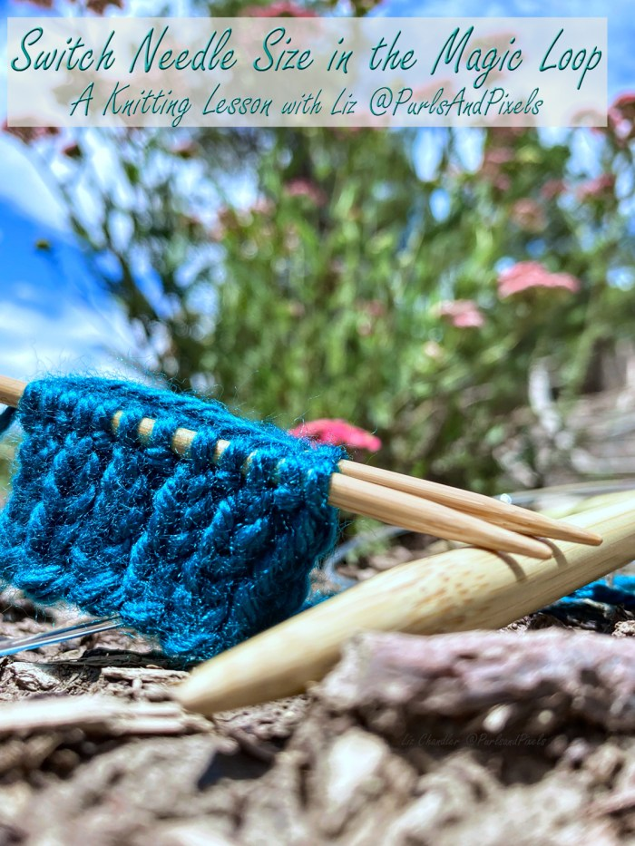 Learn how to switch needle sizes when knitting in the round in the Magic Loop with this lesson with Liz Chandler @PurlsAndPixels.