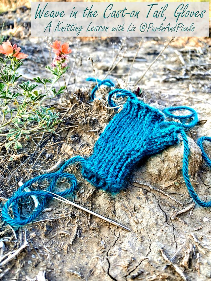 Learn to tie up loose ends on fingerless gloves - step, 1 - the cast-on tail - a knitting lesson with Liz Chandler @PurlsAndPixels.