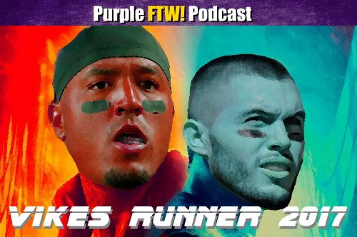 Purple FTW! Podcast: Vikes Runner 2017 feat. Alex Gelhar, Josh Pelto & Darren Wolfson (ep. 433)