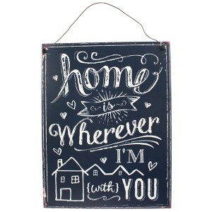 Home Is Wherever I'm With You Metal Sign