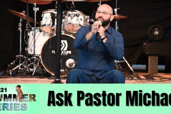 Ask Pastor Michael
