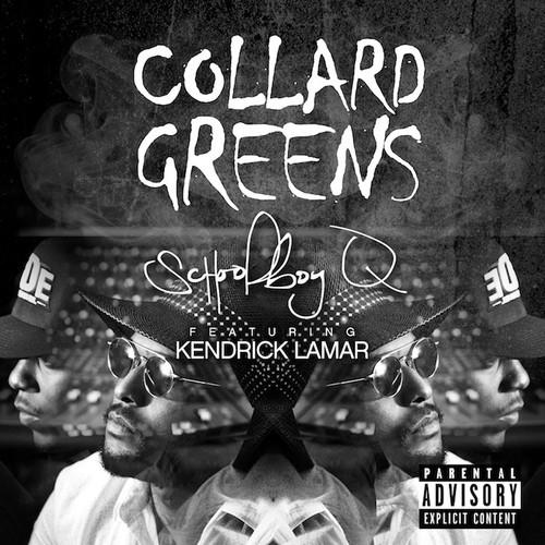 Schoolboy Q Kendrick Lamar Collard Greens
