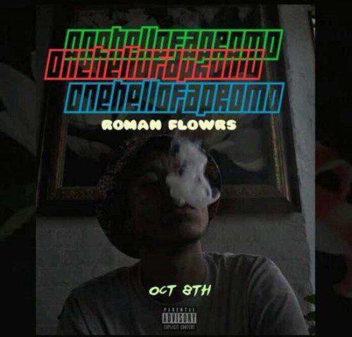 Roman Flowrs OneHellOfAPromo