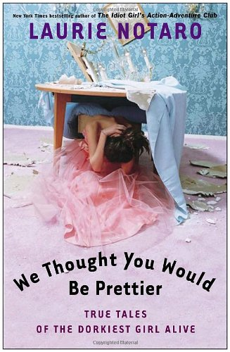 Fun Books To Read: We Thought You Would Be Prettier