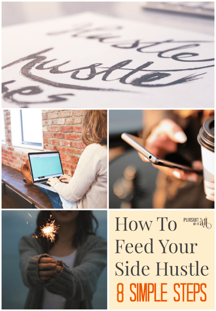 How To Feed Your Side Hustle: 8 simple steps to get started right away!