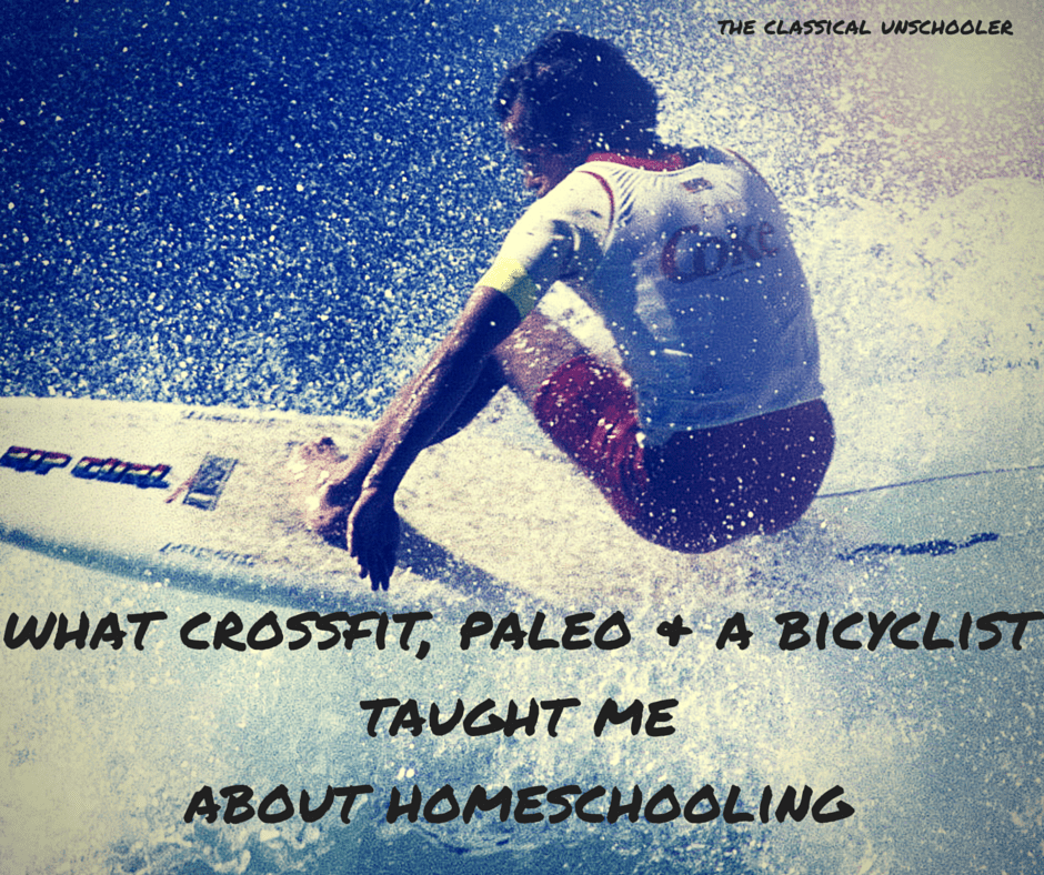 What Crossfit, Paleo and a Bicyclist Taught Me About Homeschooling