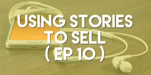 Using Stories to Sell - Push Pull Sales & Marketing Podcast - Episode 10