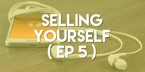 Selling Yourself - Push Pull Sales & Marketing Podcast - Episode 5