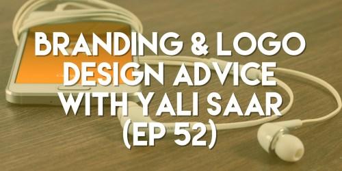 Branding & Logo Design Advice with Yali Saar