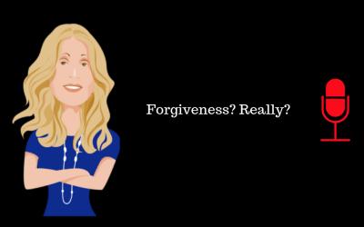 047: Forgiveness? Really?
