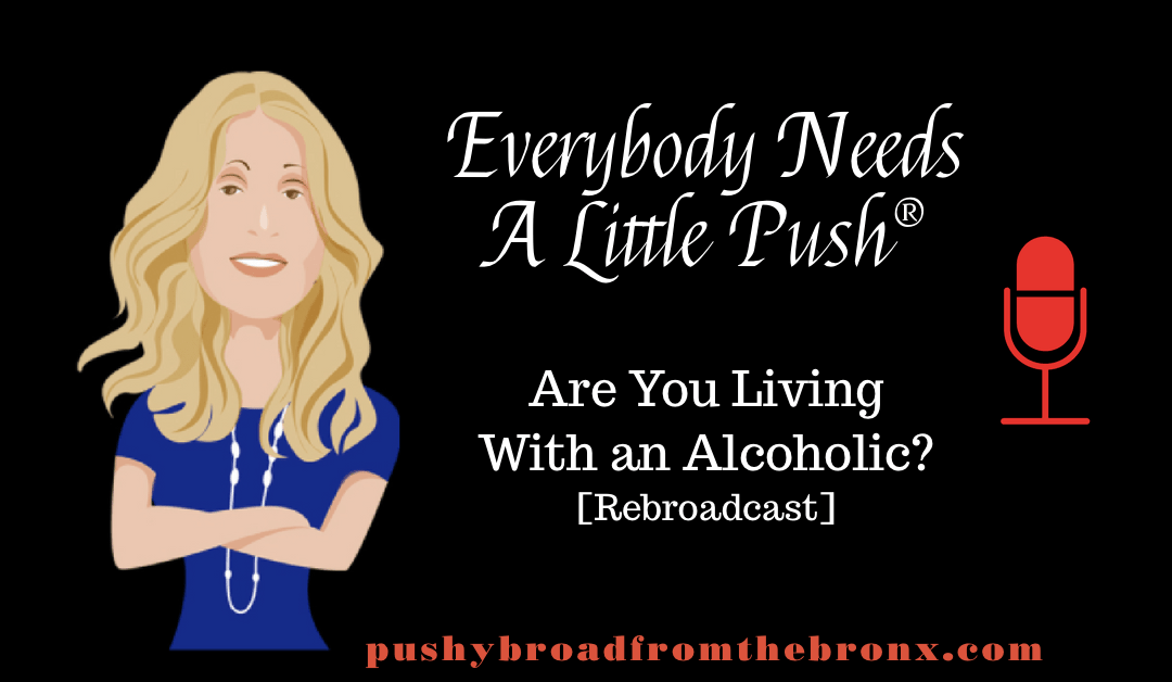 Are You Living With an Alcoholic? (Rebroadcast)