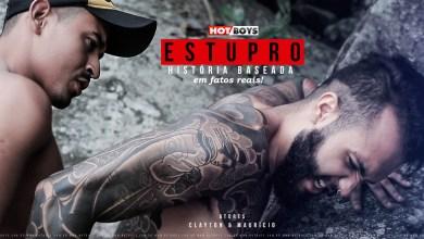 Photo of Hotboys – Clayton & Maurício – Estupro Hot – História Baseada em Fatos Reais