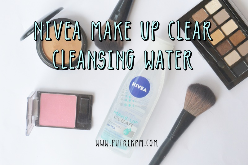 Nivea Make Up Clear Cleansing Water [Review & Tutorial]
