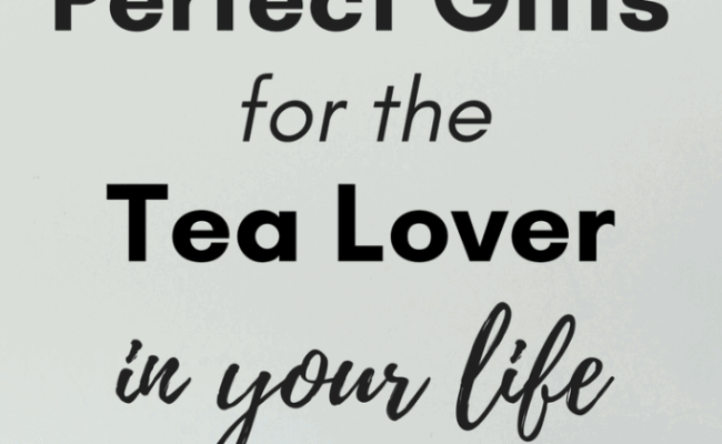 12 Unique Tea Gifts For The Tea Lover In Your Life
