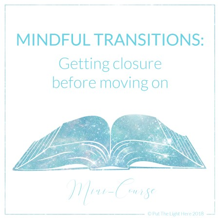 past-life healing, mindful transitions, conscious transitions, major life changes, healing across time and space