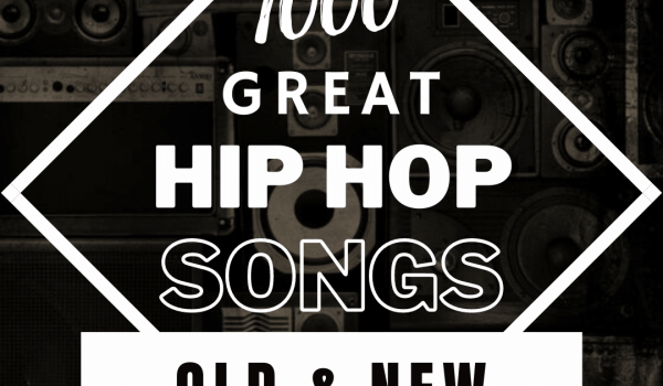 1000 Great Hip Hop Songs Old & New