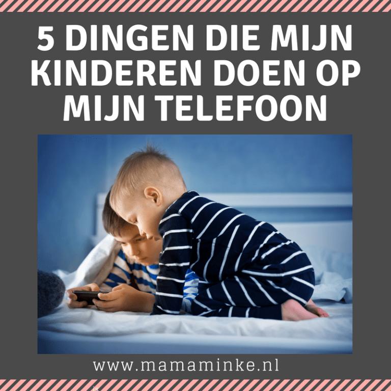 De 5 dingen die mijn kinderen op mijn telefoon doen
