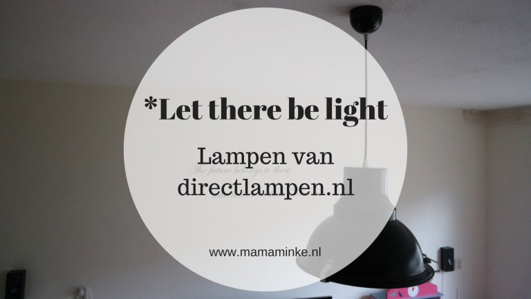 *Let there be light, lampen van directlampen.nl