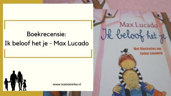 Ik beloof het je – Max Lucado boekrecensie