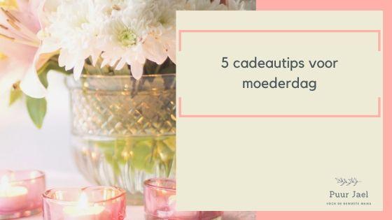 5 tips voor moederdag - uitgelichte afbeelding