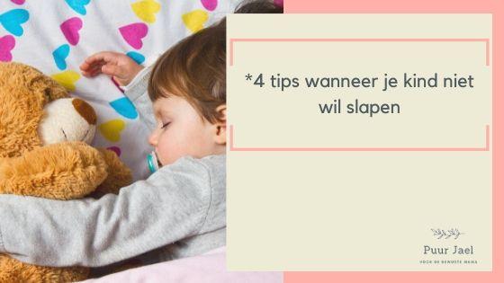 *4 tips wanneer je kind niet wil slapen