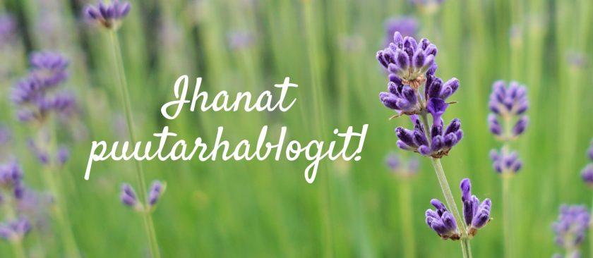 Ihanat puutarhablogit Puutarhurin Majan blogihakemistossa