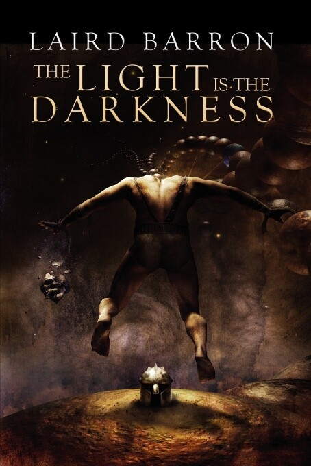 The Light is the Darkness by Laird Barron book cover