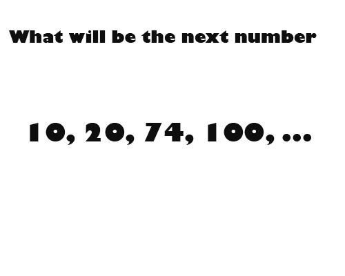 next number 10, 20, 74, 100, ?