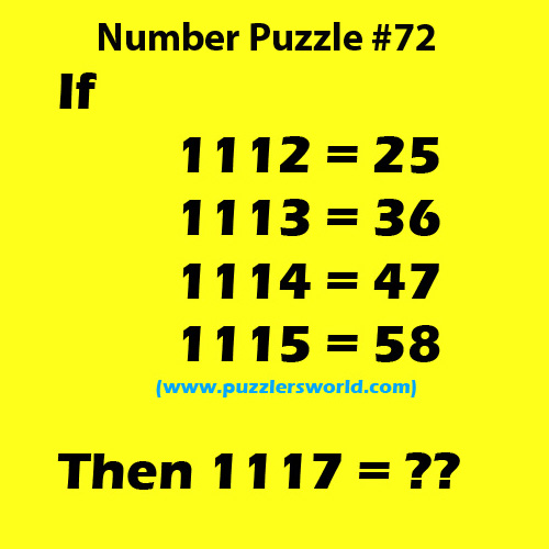 IF 1112 = 25,     1113 = 36     1114 = 47     1115 = 58 Then     1117 = ?? Number Puzzle #72