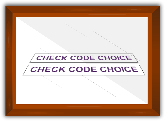 Horizontal Mirror Image Message the words check code choice are reflected in a mirror