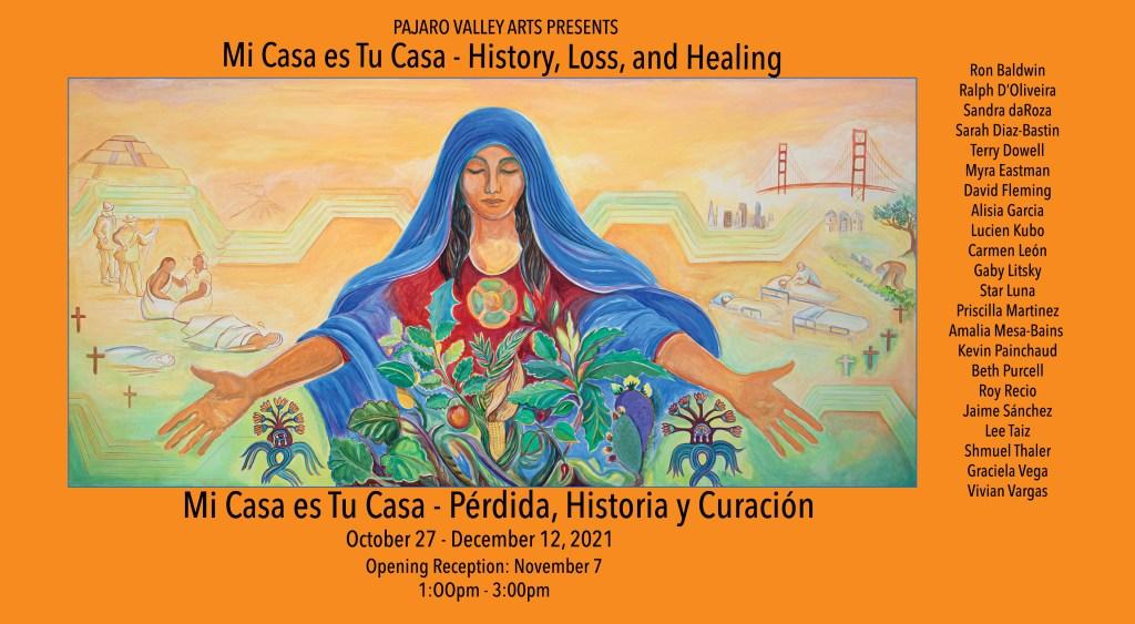 Mi Casa Es Tu Casa - History, Loss and Healing. October 27 - December 12, 2021