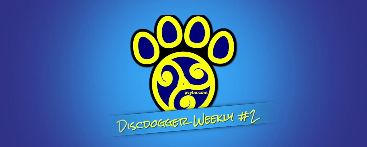 DiscDogger Weekly #2