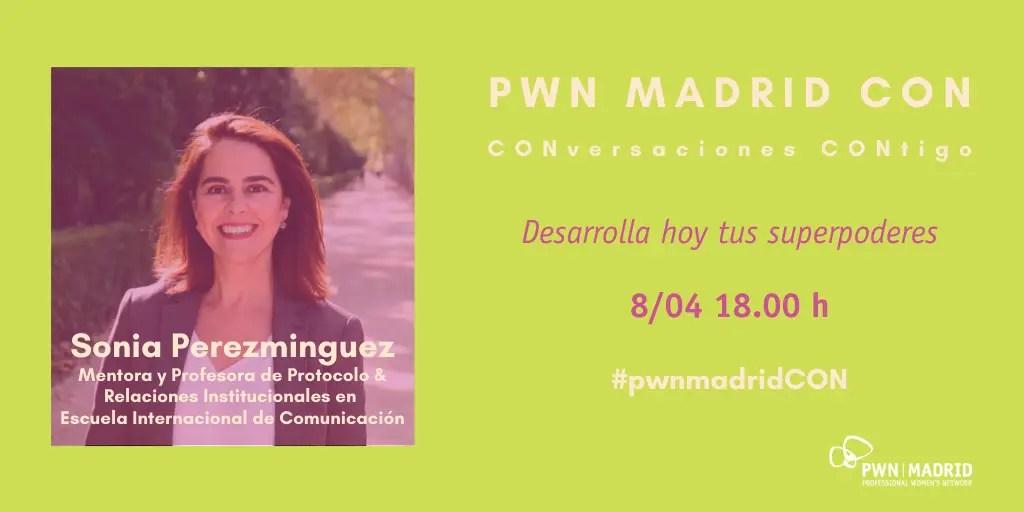 PWN Madrid CON Sonia Perezminguez: Desarrolla hoy tus superpoderes