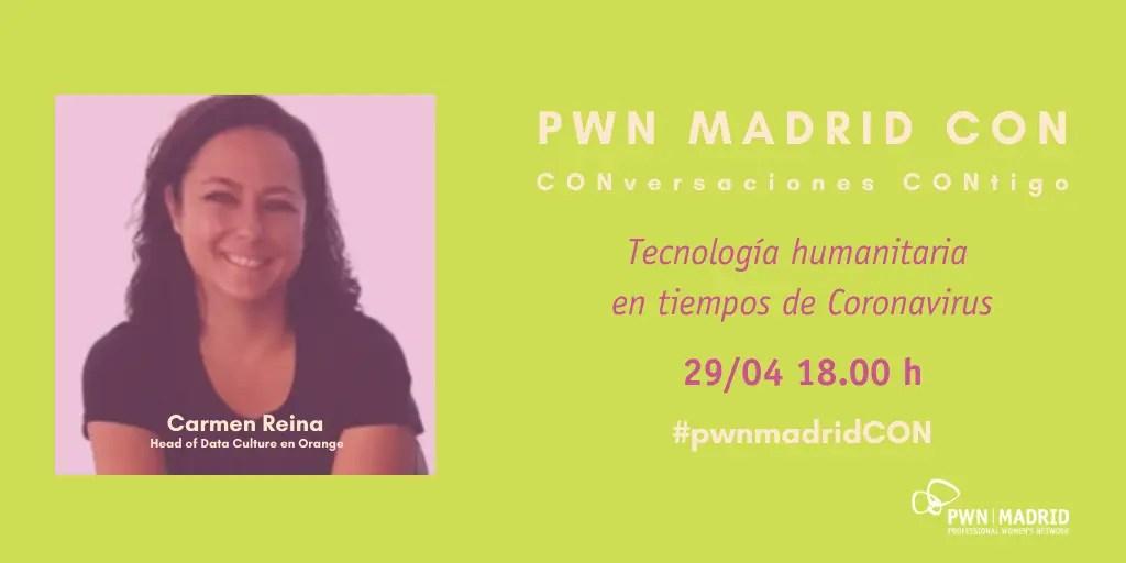PWN Madrid CON Carmen Reina | Tecnología humanitaria en tiempos de Coronavirus