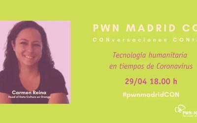 PWN Madrid CON Carmen Reina   Tecnología humanitaria en tiempos de Coronavirus