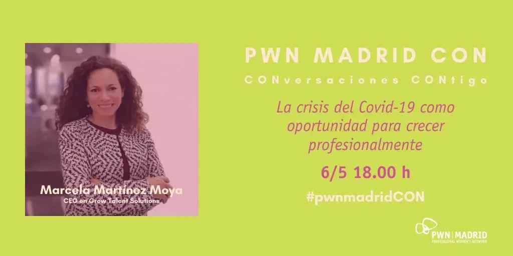 PWN CON Marcela Martínez Moya | La crisis del Covid-19 como oportunidad para crecer profesionalmente