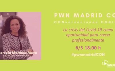 PWN CON Marcela Martínez Moya   La crisis del Covid-19 como oportunidad para crecer profesionalmente