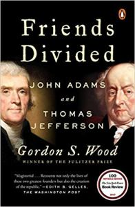 Friends Divided: John Adams and Thomas Jefferson by Gordon S. Wood