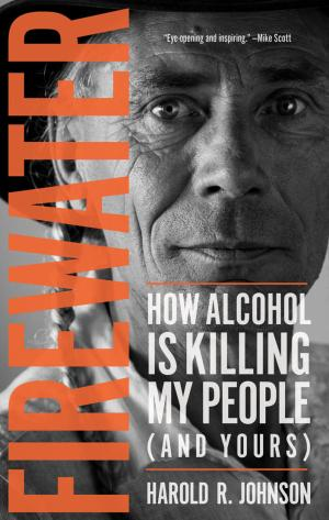 Firewater- How Alcohol is Killing my People (And Yours)
