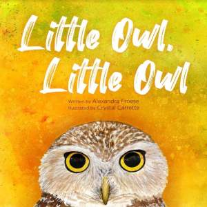 Little Owl, Little Owl by Alexandra Froese